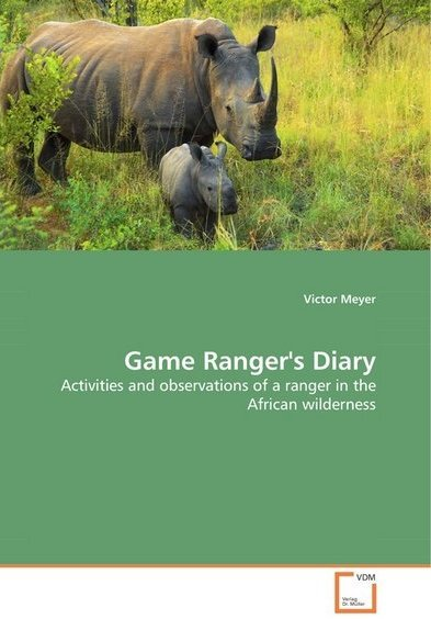 Game Ranger's Diary by Victor Meyer